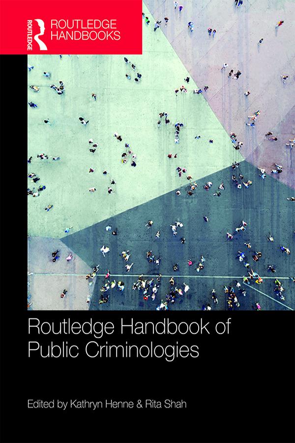 Routledge Handbook of PublicCriminologies